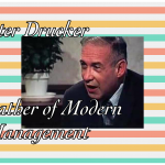 "management guru peter f drucker Drucker is considered as ""the father of modern management"" and ""guru's guru"", who has published over 30 books such as the practice of management, the."