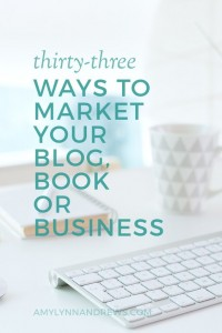 33 WAYS TO MARKET YOUR BOOK, BLOG OR BUSINESS