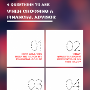 4 Questions to Ask When Choosing A Financial Advisor