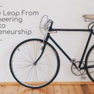 Taking the Leap from Engineering to Entrepreneurship