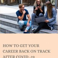 Tips on How to Get Your Career Back on Track after COVID -19