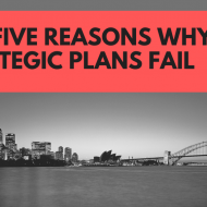 Top Five Reasons Why Strategic Plans Fail