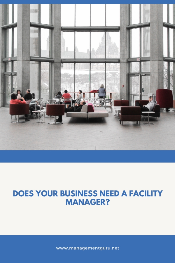 Does Your Business Need a Facility Manager?