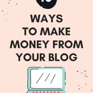 10 Ways You Can Make Money From Your Blog