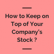 How to Keep on Top of Your Company's Stock