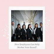 How Employees Can Help Market Your Brand