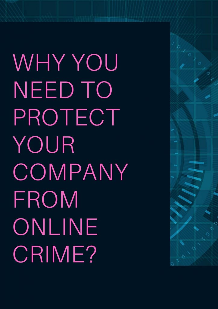 Why you need to protect your company from online crime